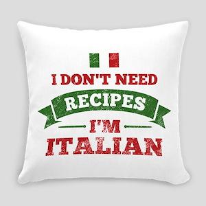 No Recipes I'm Italian Everyday Pillow