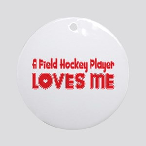 A Field Hockey Player Loves Me Ornament (Round)