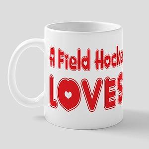 A Field Hockey Player Loves Me Mug