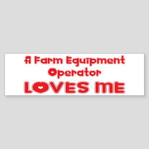 A Farm Equipment Operator Loves Me Sticker (Bumper