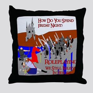 Role Playing We Believe In Heroes Throw Pillow