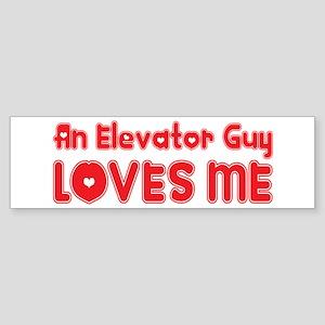 An Elevator Guy Loves Me Bumper Sticker