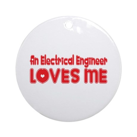 An Electrical Engineer Loves Me Ornament (Round)