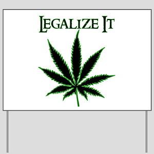 Legalize It Marijuana Yard Sign