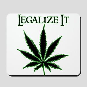 Legalize It Marijuana Mousepad