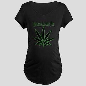 Legalize It Marijuana Maternity Dark T-Shirt