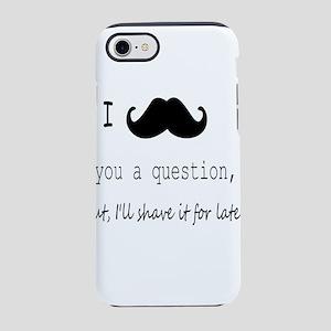I Mustache You a Question iPhone 8/7 Tough Case