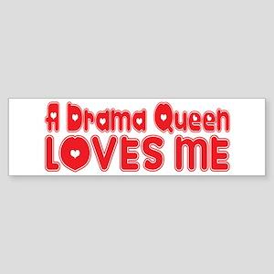 A Drama Queen Loves Me Bumper Sticker