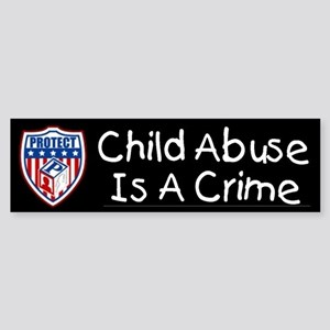 Child Abuse Is A Crime PROTECT Bumper Sticker