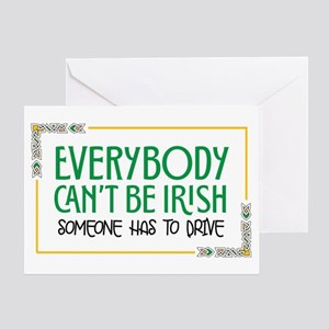 Everybody Can't Be Irish Greeting Cards