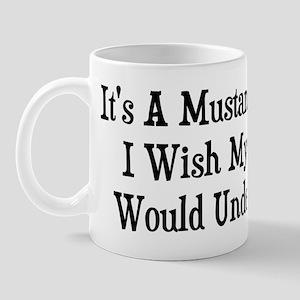 My Wife Doesn't Understand Mustangs Mug