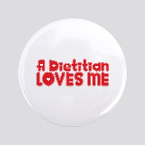 "A Dietitian Loves Me 3.5"" Button"