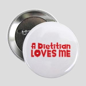 """A Dietitian Loves Me 2.25"""" Button"""