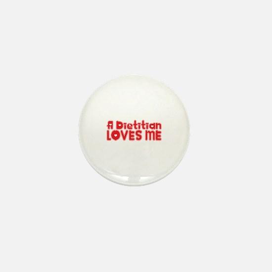 A Dietitian Loves Me Mini Button