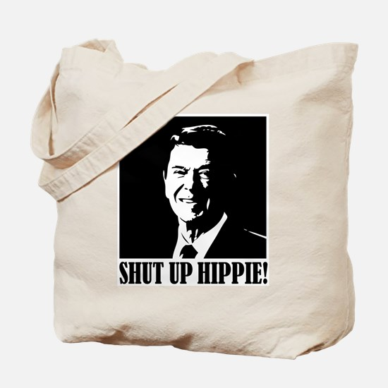 "Ronald Reagan says ""SHUT UP HIPPIE!"" Tote Bag"