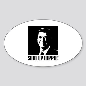 "Ronald Reagan says ""SHUT UP HIPPIE!"" Sticker (Oval"