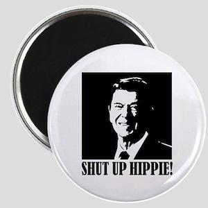 "Ronald Reagan says ""SHUT UP HIPPIE!"" Magnet"