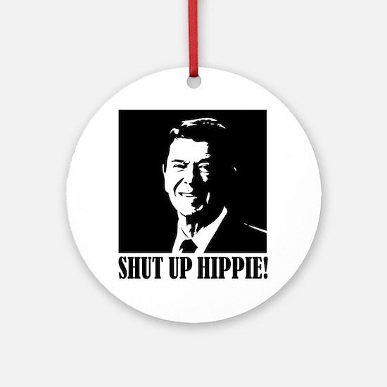 "Ronald Reagan says ""SHUT UP HIPPIE!"" Ornament (Rou"