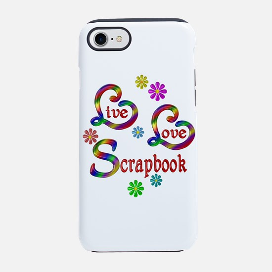 Live Love Scrapbook iPhone 8/7 Tough Case