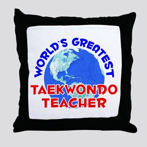 World's Greatest Taekw.. (E) Throw Pillow