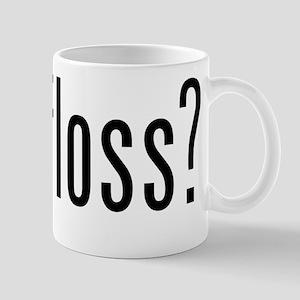 Got Floss? 11 oz Ceramic Mug