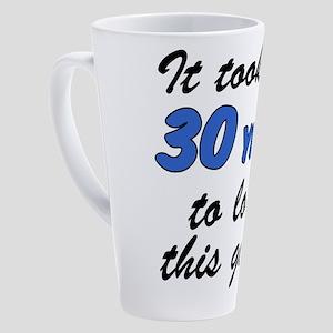 Took Me 30 Years 17 oz Latte Mug
