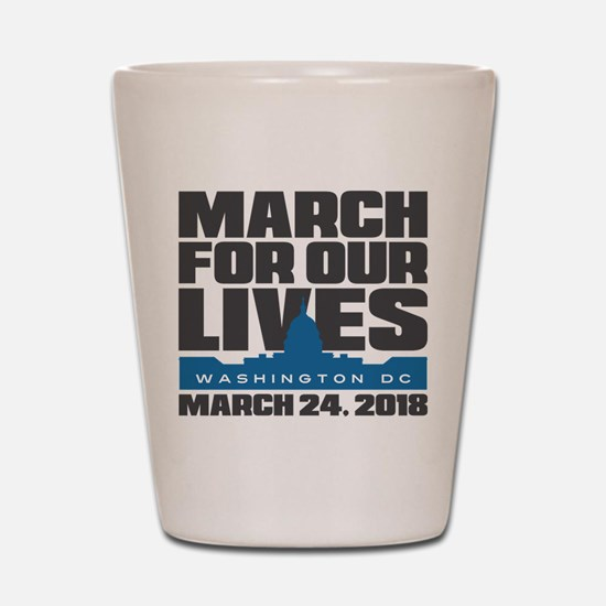 March For Our Lives Washington DC Shot Glass
