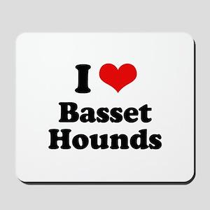 I Love Basset Hounds Mousepad