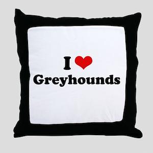 I Love Greyhounds Throw Pillow