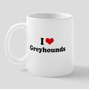 I Love Greyhounds Mug