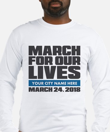 March For Our Lives Personaliz Long Sleeve T-Shirt