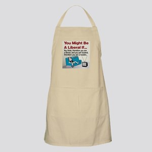 Liberals think and get toasted BBQ Apron