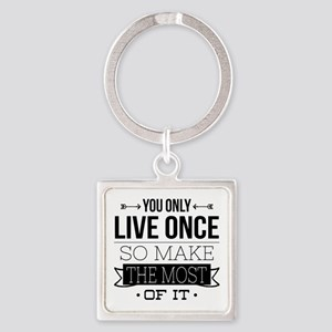Only Live Once Square Keychain