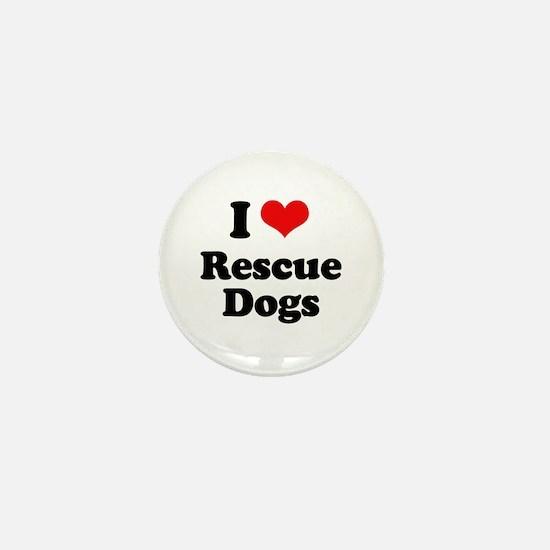 I Love Rescue Dogs Mini Button