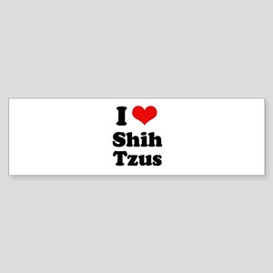 I Love Shih Tzus Bumper Sticker