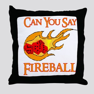 Can You Say Fireball Dice Throw Pillow