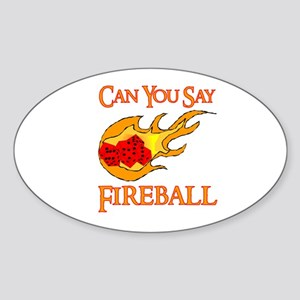 Can You Say Fireball Dice Oval Sticker