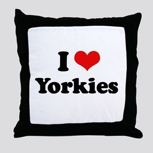 I Love Yorkies Throw Pillow