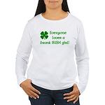 Everyone loves a drunk Irish girl Women's Long Sle