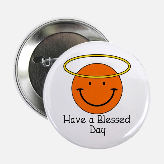 """Have a Blessed Day 2.25"""" Button"""