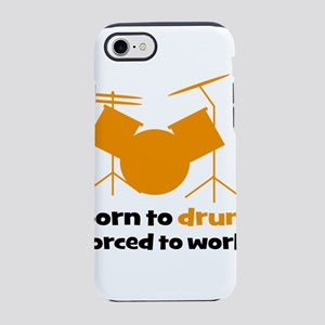 born to drum forced to work iPhone 8/7 Tough Case