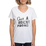 Get A Brain Morans Women's V-Neck T-Shirt