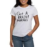 Get A Brain Morans Women's T-Shirt