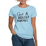 Get A Brain Morans Women's Light T-Shirt