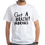 Get A Brain Morans White T-Shirt