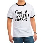 Get A Brain Morans Ringer T