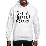 Get A Brain Morans Hooded Sweatshirt