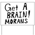 Get A Brain Morans Yard Sign