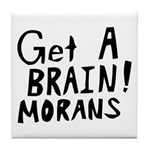 Get A Brain Morans Tile Coaster