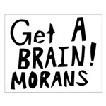 Get A Brain Morans Small Poster